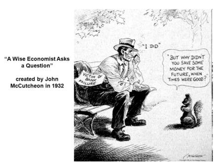 """A Wise Economist Asks a Question"" created by John McCutcheon in 1932."