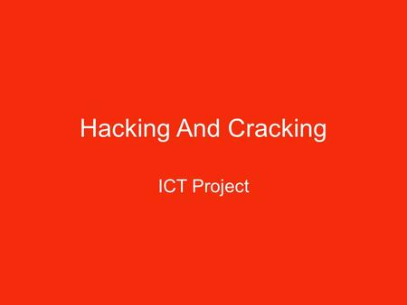 Hacking And Cracking ICT Project.