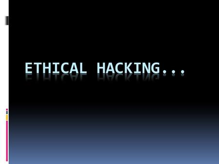 INDEX  Ethical Hacking Terminology.  What is Ethical hacking?  Who are Ethical hacker?  How many types of hackers?  White Hats (Ethical hackers)