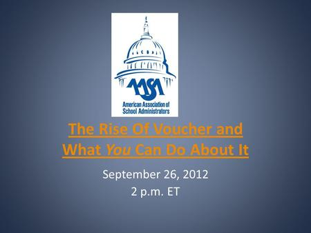 The Rise Of Voucher and What You Can Do About It September 26, 2012 2 p.m. ET.