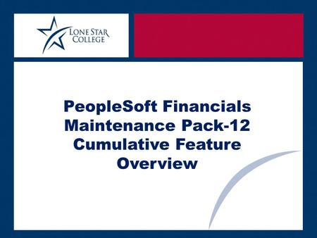 PeopleSoft Financials Maintenance Pack-12 Cumulative Feature Overview.