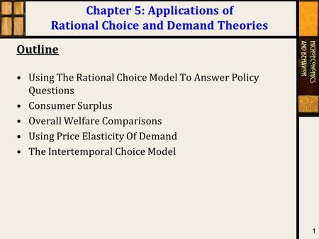 Chapter 5: Applications of Rational Choice and Demand Theories