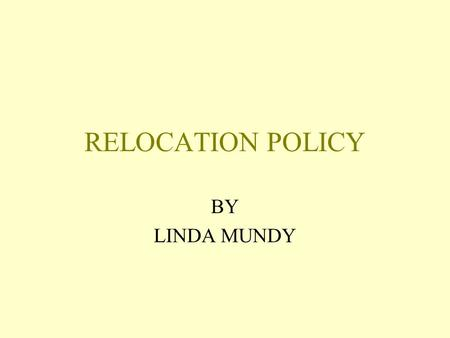 RELOCATION POLICY BY LINDA MUNDY. MOVING ALLOWANCE/EXPENSE REIMBURSEMENT UNIVERSITY POLICY IV.5.6