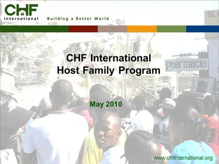 Www.chfinternational.org CHF International Host Family Program May 2010.