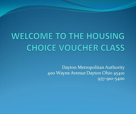 Dayton Metropolitan Authority 400 Wayne Avenue Dayton Ohio 45410 937-910-5400.