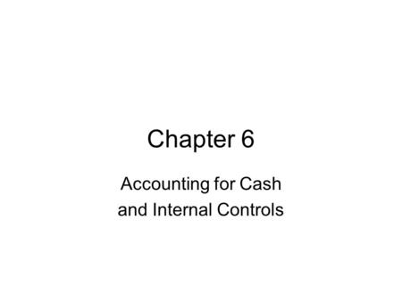 Accounting for Cash and Internal Controls