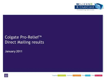 Colgate Pro-Relief™ Direct Mailing results January 2011.