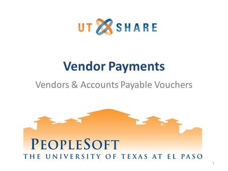 Vendor Payments Vendors & Accounts Payable Vouchers 1.