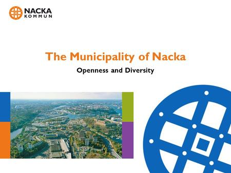 The Municipality of Nacka Openness and Diversity.