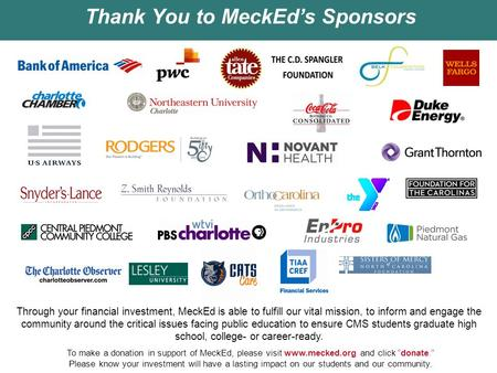 "Thank You to MeckEd's Sponsors To make a donation in support of MeckEd, please visit www.mecked.org and click ""donate."" Please know your investment will."