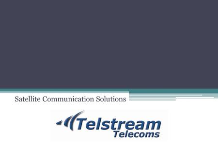 Satellite Communication Solutions. Finally an affordable satellite based HOTSPOT solution.
