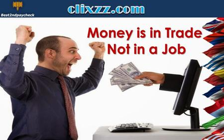 Money is in Trade Not in a Job