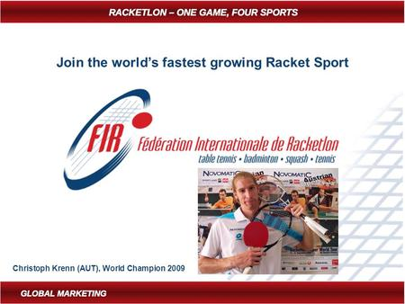 Join the world's fastest growing Racket Sport Christoph Krenn (AUT), World Champion 2009.