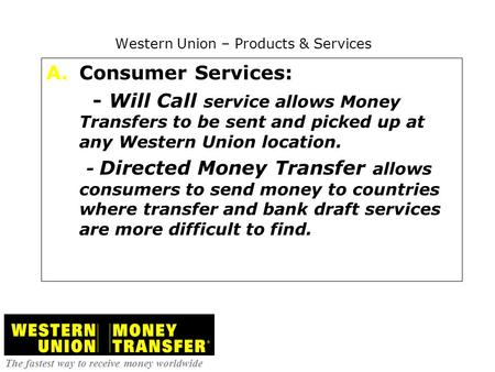 Union Products Services A Consumer Will Call Service Allows Money Transfers To Be Sent And Picked Up At Any Western Location