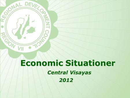 Economic Situationer Central Visayas 2012. SECTORAL SHARE OF GRDP.
