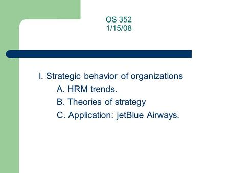 I. Strategic behavior of organizations A. HRM trends.