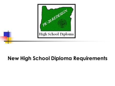 New High School Diploma Requirements. State Board Goal Each student will demonstrate the knowledge and skills necessary to transition successfully to.