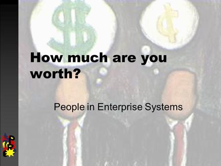 How much are you worth? People in Enterprise Systems.