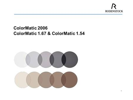 1 ColorMatic 2006 ColorMatic 1.67 & ColorMatic 1.54.
