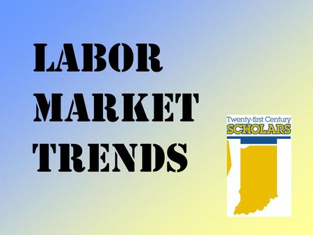 Labor Market Trends Labor Market Trends refers to the projected change in occupations, wages and salaries.