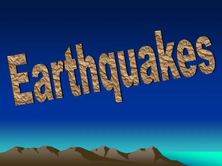 What are earthquakes ? Why do they occur? Where do they occur?