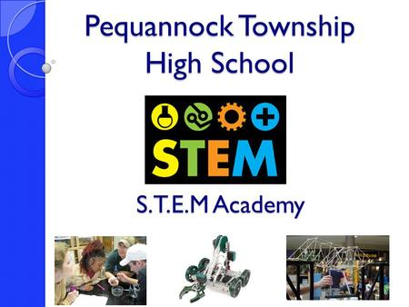 "S.T.E.M Academy Pequannock Township High School. Preparing Students for Their Future ""5 fastest growing jobs"" 3 of the 5 are in medical career related."