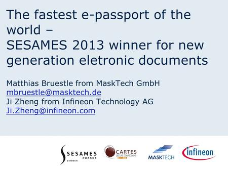 The fastest e-passport of the world – SESAMES 2013 winner for new generation eletronic documents Matthias Bruestle from MaskTech GmbH