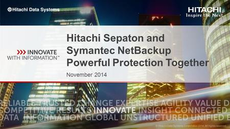 Hitachi Sepaton and Symantec NetBackup Powerful Protection Together
