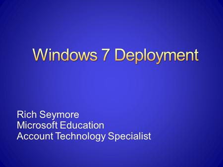 Rich Seymore Microsoft Education Account Technology Specialist.