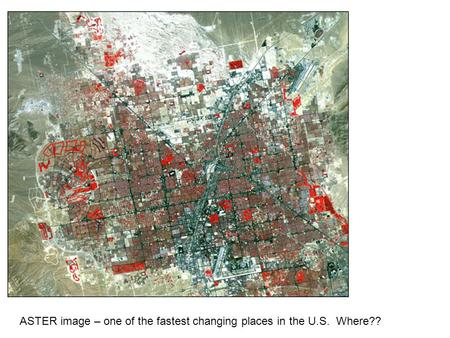 ASTER image – one of the fastest changing places in the U.S. Where??