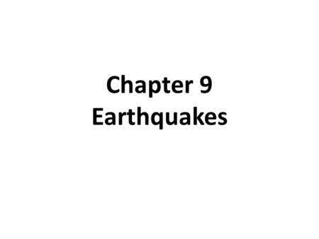 Chapter 9 Earthquakes.