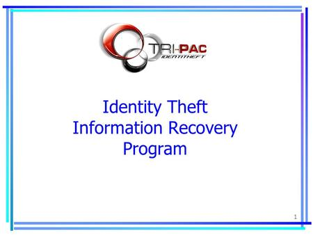 1 Identity Theft Information Recovery Program. 2 Crook.