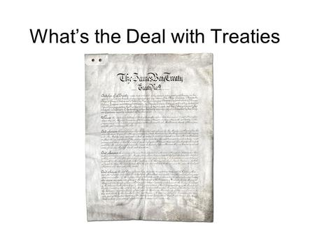 What's the Deal with Treaties. What does Equality mean to you? Does Equality mean treating everyone the same?