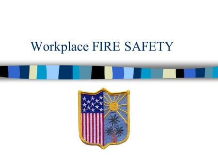 Workplace FIRE SAFETY.