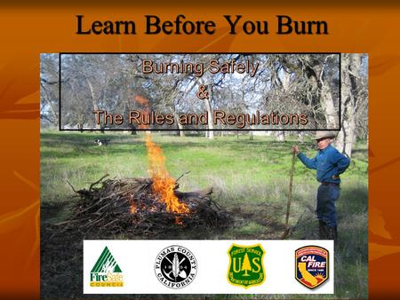 Learn Before You Burn. Permits 'Permissive Burn Day' status MUST be determined before ANY burning is attempted—call local number Quincy 283-3602 - Greenville.