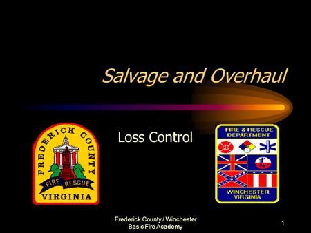 Frederick County / Winchester Basic Fire Academy 1 Salvage and Overhaul Loss Control.