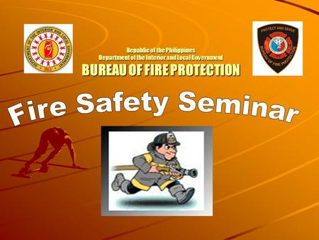 Republic of the Philippines Department of the Interior and Local Government BUREAU OF FIRE PROTECTION.