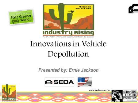 Www.seda-usa.com Innovations in Vehicle Depollution Presented by: Ernie Jackson.