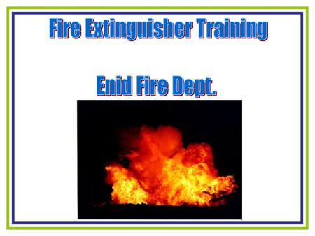  Fire Extinguishers  Types of fires  Selection of Extinguishers  Extinguisher Information  Sizes  Location  Operation of an Extinguisher.
