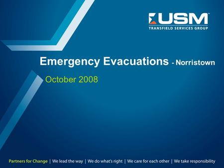 Emergency Evacuations - Norristown October 2008. TMD-8303-SA-0049 2 Introduction / Key Topics To provide USM Employees & Management instructional guidance.