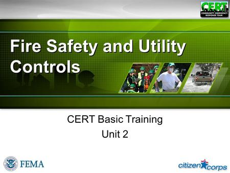 Fire Safety and Utility Controls CERT Basic Training Unit 2.