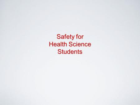 Safety for Health Science Students. 2 Clinical Rules Students must at all times: –stay within assigned unit –follow facility policy –dress appropriately.