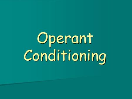 Operant Conditioning. I. Operant Conditioning A type of learning that occurs when we receive rewards or punishments for our behavior A type of learning.
