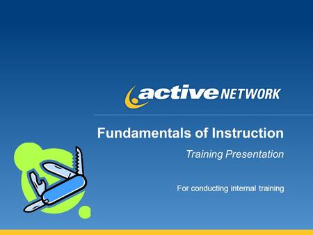 Fundamentals of Instruction Training Presentation For conducting internal training.