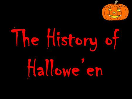 The History of Hallowe'en. In the time of the Celts, summer ended on October 31 st. They called this festival Samhain. Samhain was the Celtic new year.