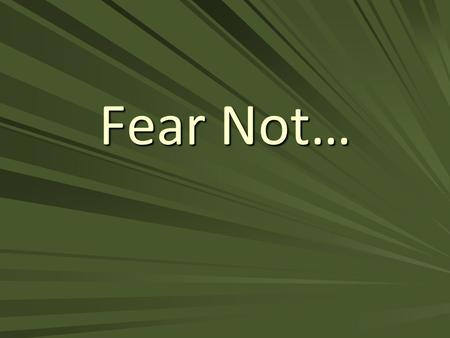 Fear Not…. The Darts Of The Wicked Genesis 15:1 After these things the word of the Lord came to Abram in a vision: Fear not, Abram, I am your shield;
