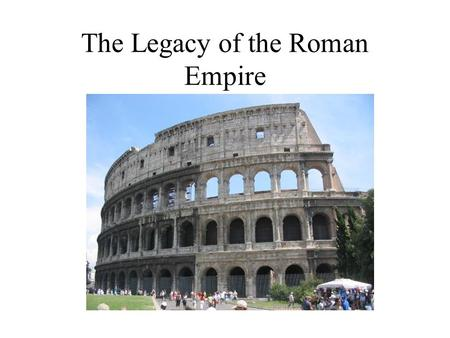 the legacy of the roman empire ppt video online download. Black Bedroom Furniture Sets. Home Design Ideas