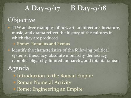 A Day-9/17 B Day-9/18 Objective Agenda