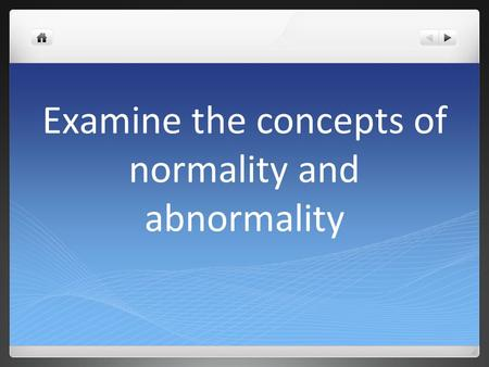 Examine the concepts of normality and abnormality