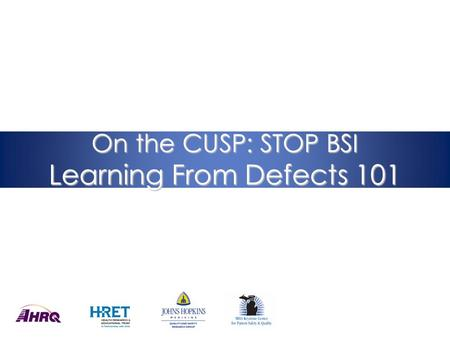 On the CUSP: STOP BSI Learning From Defects 101